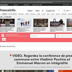 Regardez la conférence de presse commune entre Vladimir Poutine et Emmanuel Macron en intégralité
