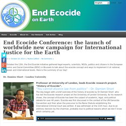 End Ecocide Conference: the launch of worldwide new campaign for International Justice for the Earth - End Ecocide on Earth