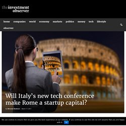 Will Italy's new tech conference make Rome a startup capital? - The Investment Observer
