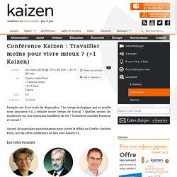 Conférence Kaizen : Travailler moins pour vivre mieux ?
