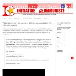"""Vidéo : conférence """"les guerres de Staline"""" par Annie Lacroix-Riz #libertedexpression"""