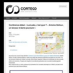 Conférence-débat « LuxLeaks, c'est quoi ? – Antoine Deltour, un lanceur d'alerte poursuivi »