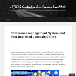 Conference management System and Peer Reviewed Journals Online