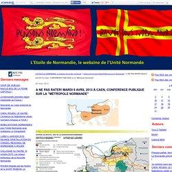 """A NE PAS RATER! Mardi 9 avril 2013 à Caen, CONFERENCE PUBLIQUE sur la """"Métropole Normande"""" - L'ETOILE de NORMANDIE, le webzine de l'unité normande"""