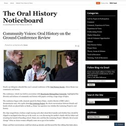 Community Voices: Oral History on the Ground Conference Review