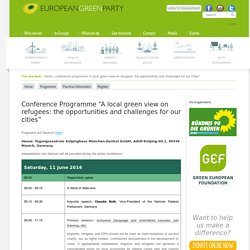 "Conference Programme ""A local green view on refugees: the opportunities and challenges for our cities"""