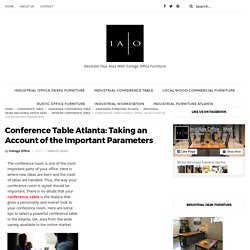 Conference Table Atlanta: Taking an Account of the Important Parameters - Iron Age Office - Top Quality Custom Furniture In Atlanta