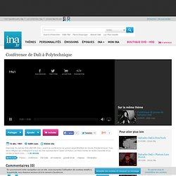 Conférence de Dali à Polytechnique, vidéo Conférence