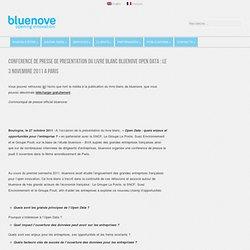Conférence de presse de présentation du livre blanc bluenove «Open Data : quels enjeux et opportunités pour les entreprises ?» le 3 novembre 2011 à Paris