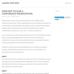 How NOT to give a conference presentation – Laura Patsko