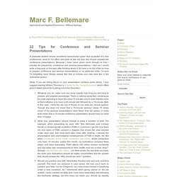 Marc F. Bellemare» Blog Archive » 22 Tips for Conference and Seminar Presentations