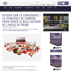 Retour sur la conférence : Comment Ferrero a réussi à gérer le problème qu'ils ont rencontré avec l'affaire de l'huile de palme