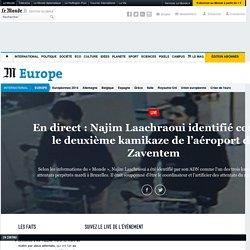 En direct : explosions à Bruxelles, la piste de l'attentat «investiguée» selon le gouvernement