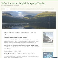 IATEFL 2015: Pre-conference Event Day – MaW SIG – Part 1
