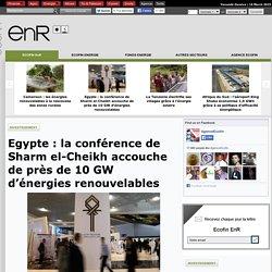 Egypte : la conférence de Sharm el-Cheikh accouche de près de 10 GW d'énergies renouvelables
