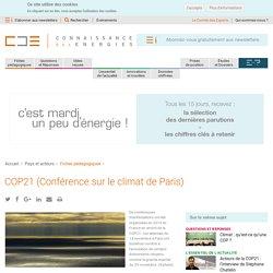 COP 21 (Conférence Climat de Paris) : résultats de l'accord de Paris, enjeux et chiffres clés