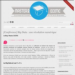 [Conférence] Big Data : une révolution numérique - Master 2 ECOTIC Master 2 ECOTIC