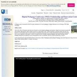 Digital Pedagogy Conference (WELS Scholarship and Innovation Centre) - EXPLORING CRITICAL PEDAGOGY IN DIGITAL EDUCATION - Berrill Stadium