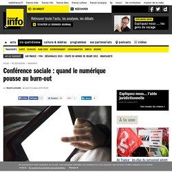 Conférence sociale : quand le numérique pousse au burn-out