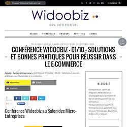 Conférence Widoobiz - 01/10 - Solutions et bonnes pratiques pour réussir dans le e-commerce