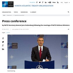 Opinion: Press conference by NATO Secretary General Jens Stoltenberg following the meetings of NATO Defence Ministers, 05-Feb.-2015