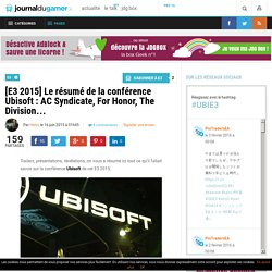[E3 2015] Le résumé de la conférence Ubisoft : AC Syndicate, For Honor, The Division…