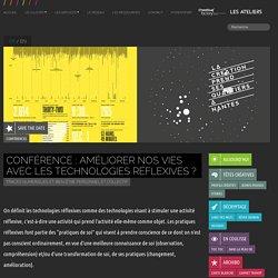 Conférence : Améliorer nos vies avec les technologies réflexives ?