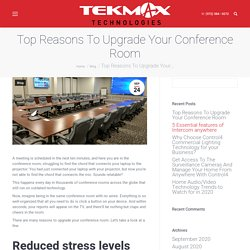 Top Reasons To Upgrade Your Conference Room - TekMax Technologies