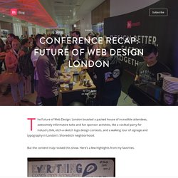 Conference recap: Future of Web Design London