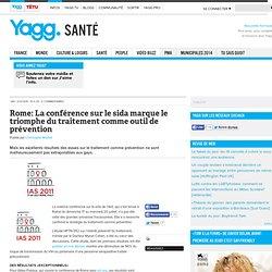 Rome: La conférence sur le sida marque le triomphe du traitement comme outil de prévention