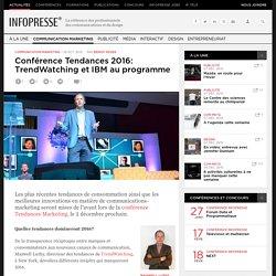 Conférence Tendances 2016: TrendWatching et IBM au programme