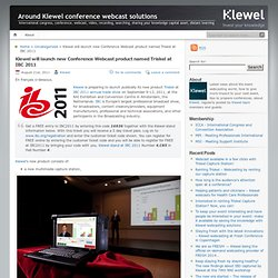 Around Klewel » Klewel will launch new Conference Webcast product named Triskel at IBC 2011