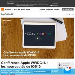 Conférence Apple WWDC16 : les nouveautés de iOS10