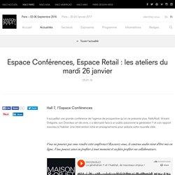 Espace Conférences, Espace Retail : les ateliers du mardi 26 janvier – Actualités – MAISON&OBJET PARIS