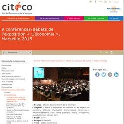9 conférences-débats de l'exposition « L'économie », Marseille 2015