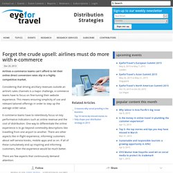 Forget the crude upsell: airlines must do more with e-commerce