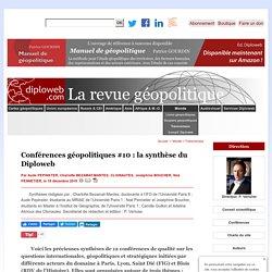 Conférences géopolitiques #10 : la synthèse du Diploweb