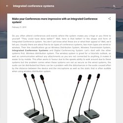 Make your Conferences more impressive with an Integrated Conference system!