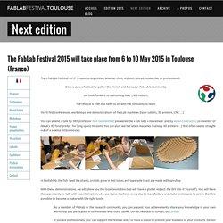 Next edition - Fablab Festival Toulouse 2015 - Conférences et ateliers DIY, Imprimante 3D, robotique
