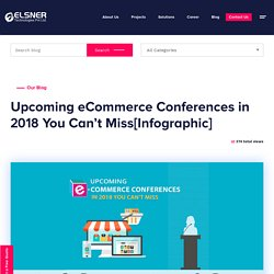 Upcoming eCommerce Conferences in 2018 [Infographic]