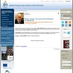 Conférences de l'Ifri - Russie - Europe : les menaces de l'enlisement en Afghanistan