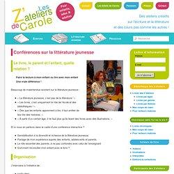 Conférences sur la littérature jeunesse - Les Z'ateliers de Carole
