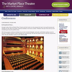 Conferences - The Market Place Theatre & Arts Centre, Armagh