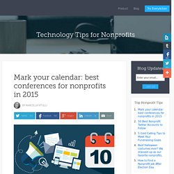 Mark your calendar: best conferences for nonprofits in 2015