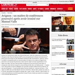 Avignon : un maître de conférences poursuivi après avoir ironisé sur Manuel Valls - 06/01/2016 - ladepeche.fr