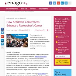 How Academic Conferences Enhance a Researcher's Career - Enago Blog: Scientific Publication Help