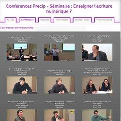 Conférences Precip - Séminaire: Enseigner l'écriture numérique? - Conférences