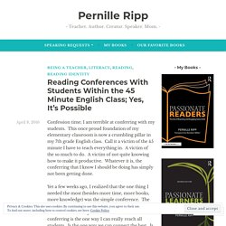 Reading Conferences With Students Within the 45 Minute English Class; Yes, It's Possible