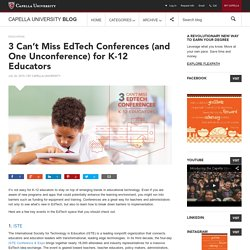3 Can't Miss EdTech Conferences (and One Unconference) for K-12 Educators