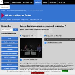 Serious Game : apprendre en jouant, est-ce possible ? Conférence vidéo, BmL 2011